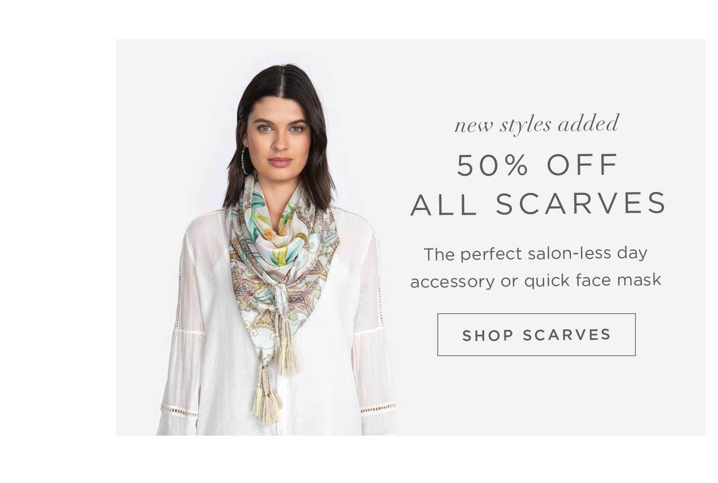 New Styles Added - 50% off all Scarves - The Perfect Salon-less day Accessory or Quick Face Mask - Shop Scarves