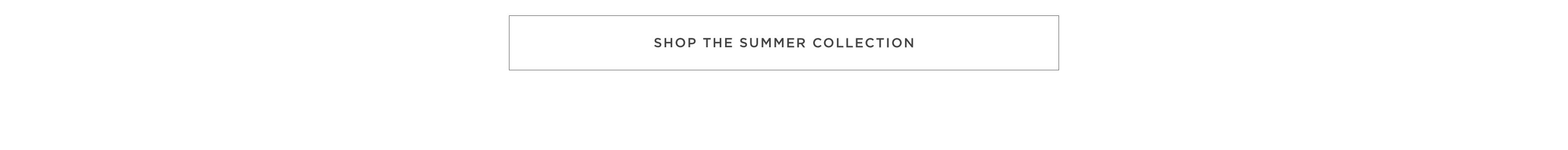 Shop the Summer Collection