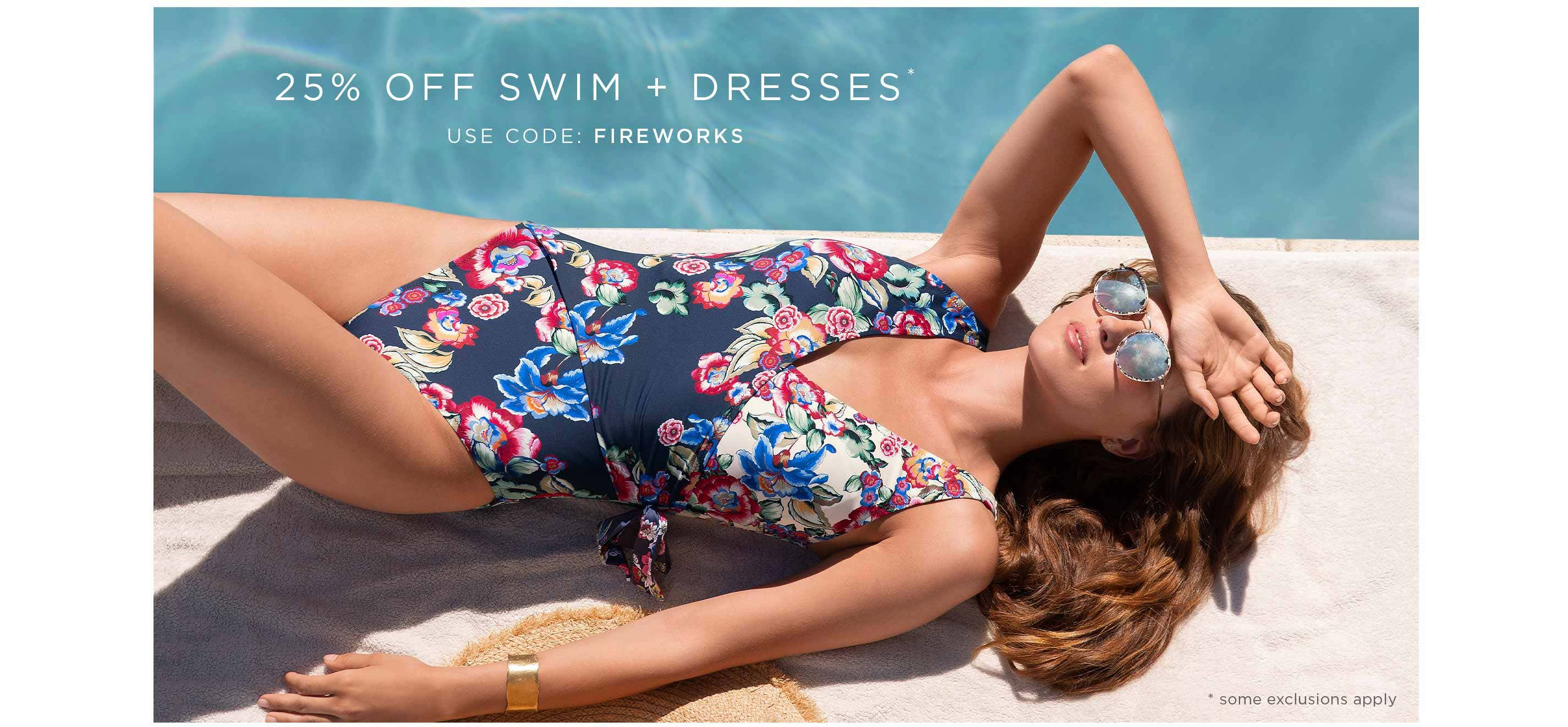 25% Off Swim + Dresses* - Use Code: FIREWORKS - * some exclusions apply