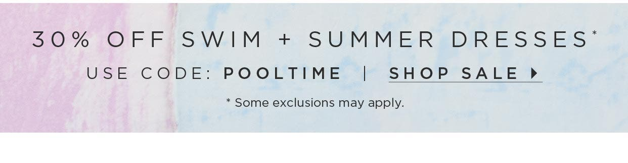 30% off Swim + Summer Dresses * - Use code: POOLTIME - Shop Sale - * Some exclusions may apply.