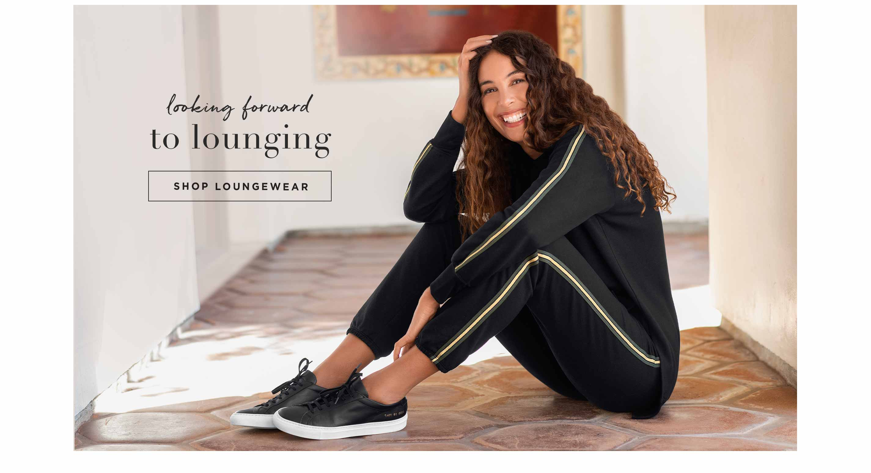 Looking Forward to Lounging - Shop Loungewear
