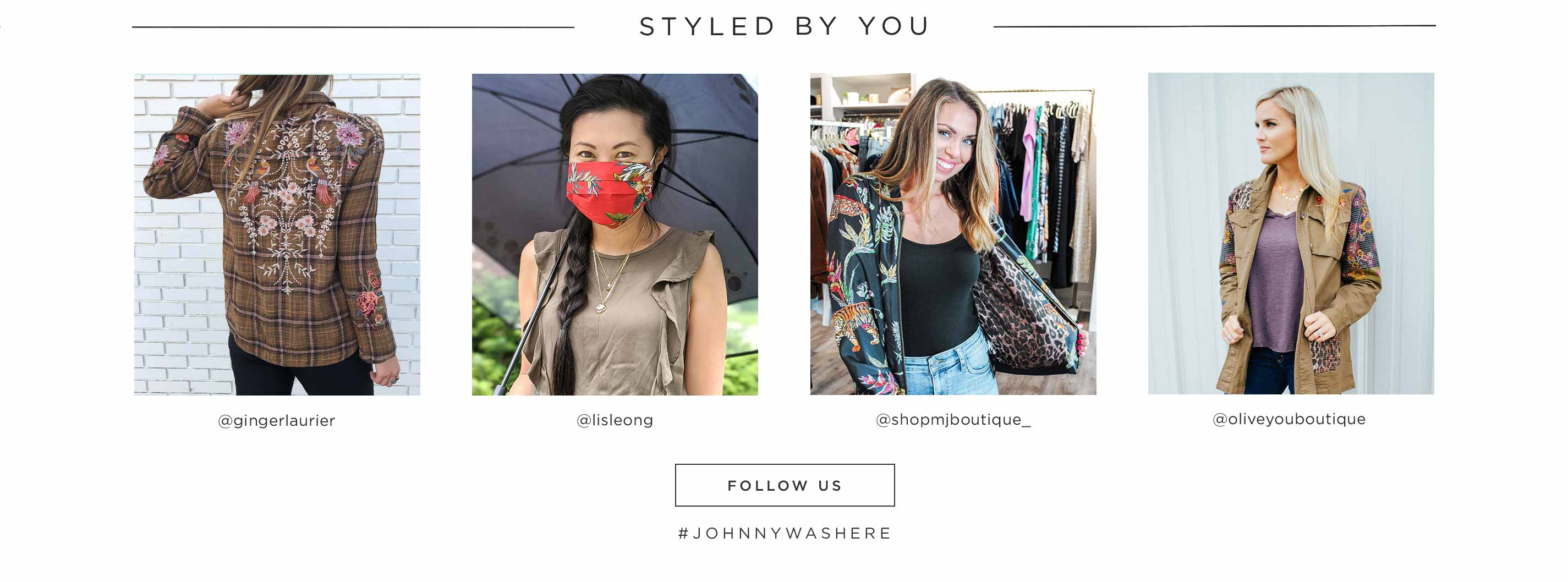 Styled by You - Follow Us - #JOHNNYWASHERE