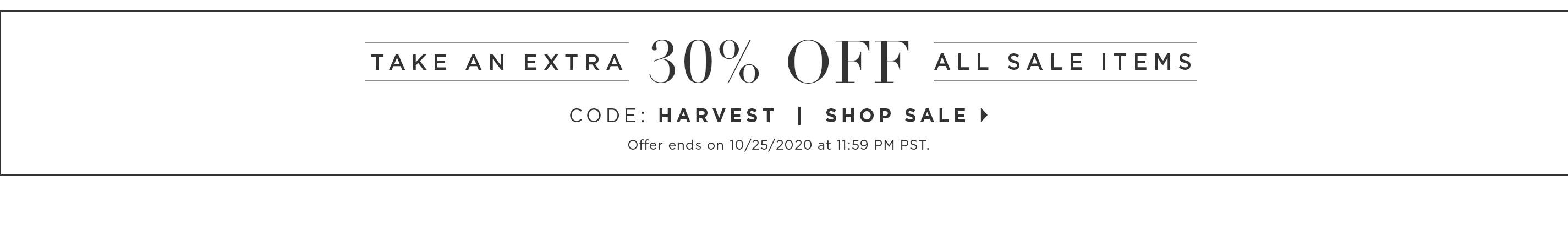 Take an Extra 30% off all Sale Items - Code: HARVEST - Shop Sale - Offer ends on 1/25/2020 at 11:59pm PST.