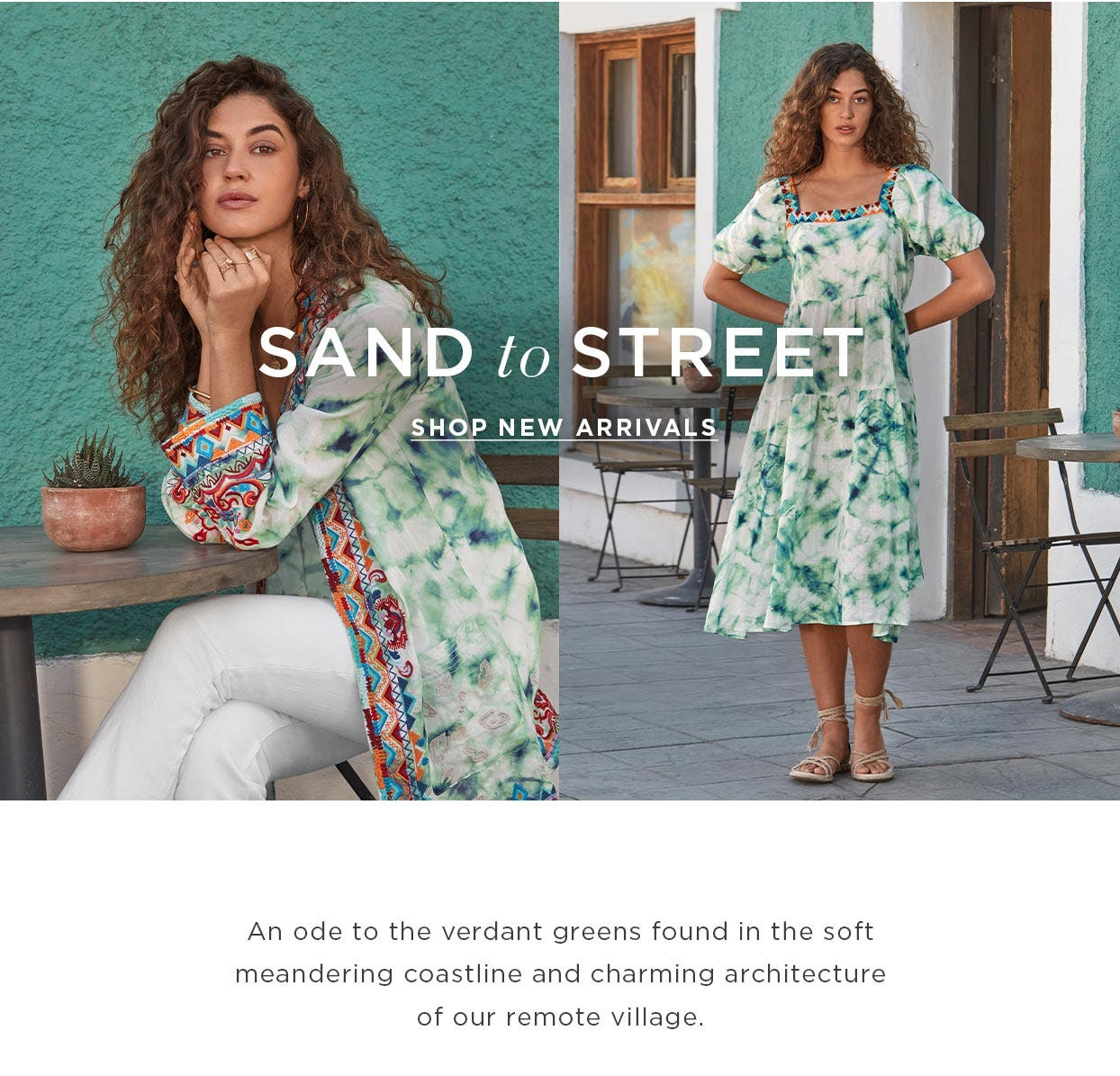 Sand to the Street – Shop New Arrivals. An ode to the verdant greens found in the soft meandering coastline and charming architecture of our remote village.