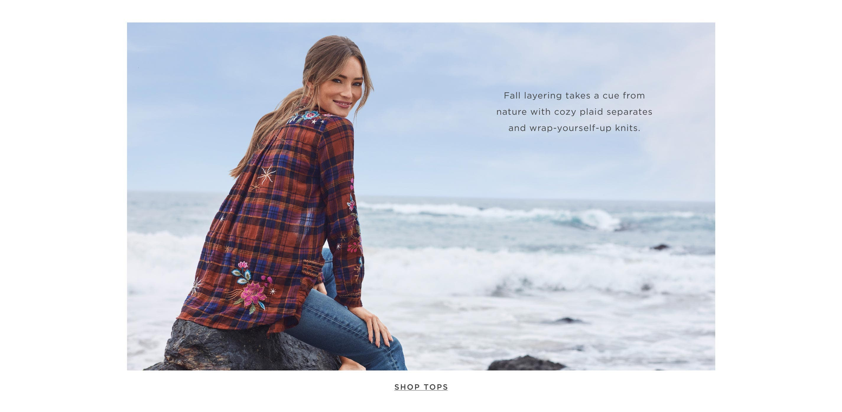Fall layering takes a cue from nature with cozy plaid separates and wrap-yourself-up knits. Shop Tops
