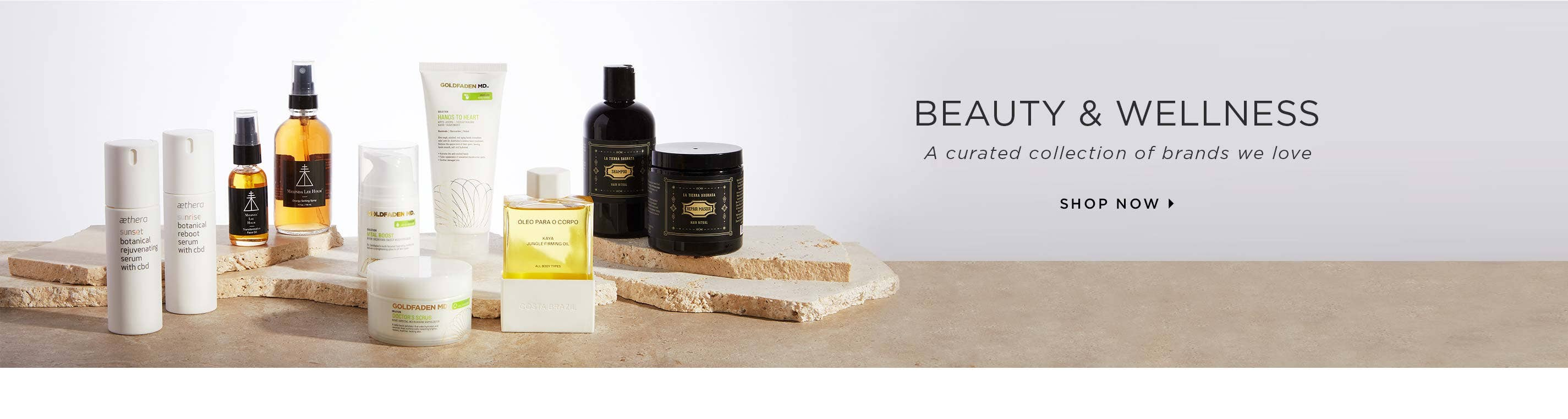 Beauty & Wellness - A curated collection of brands we love. Shop Now.