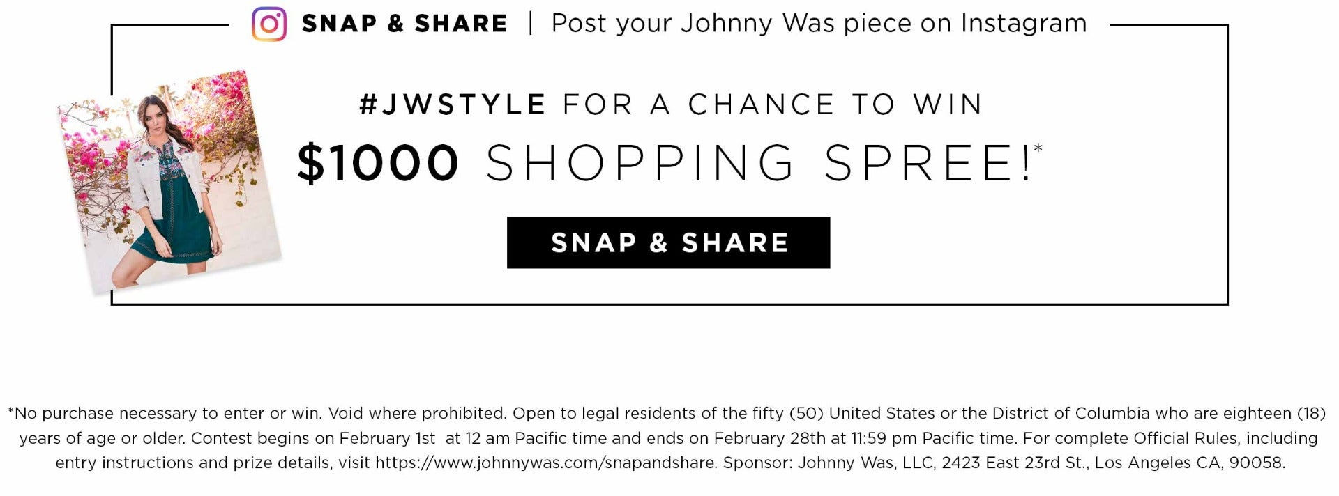 Snap & Share - | Post Your Johnny was Piece on Instagram - #JWSTYLE for a Chance to win - $1000 Shopping Spree!* - Snap & Share