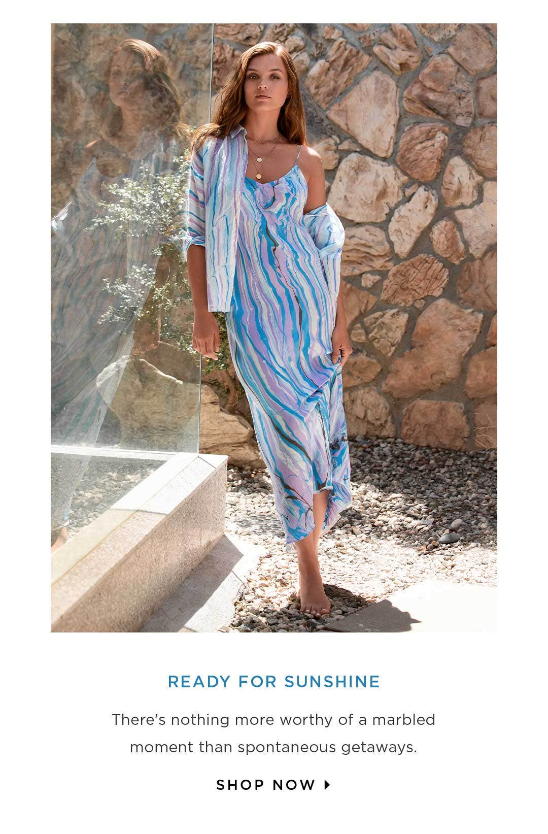 Ready for Sunshine - There's nothing more worthy of a marbled moment than spontaneous getaways. Shop now