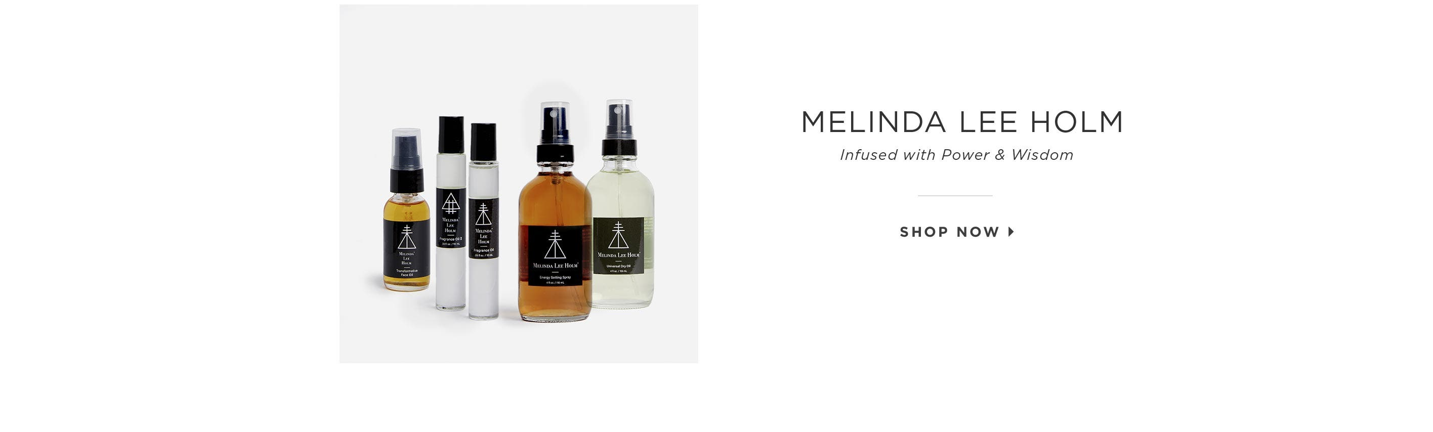 Melinda Lee Holm – Infused with Power & Wisdom. Shop Now.