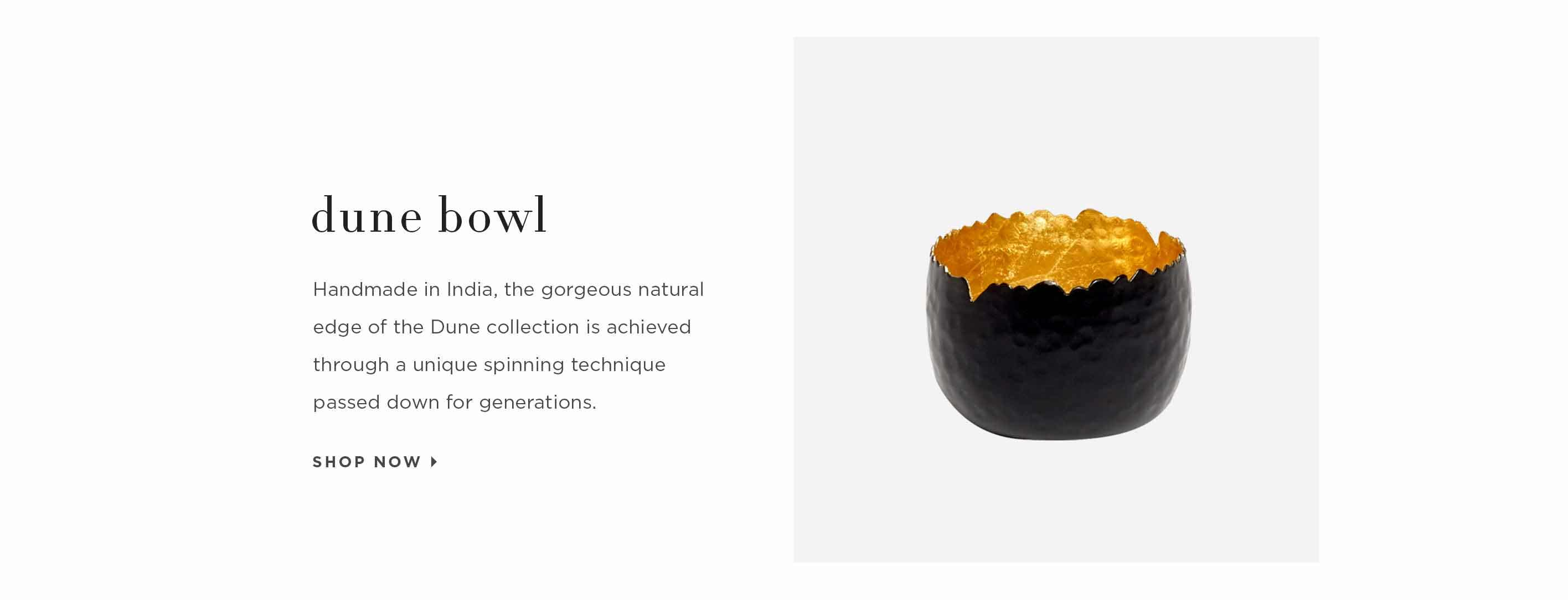 Dune Bowl - Handmade in India, the gorgeous natural edge of the Dune collection is achieved through a unique spinning technique passed down for generations. Shop now.