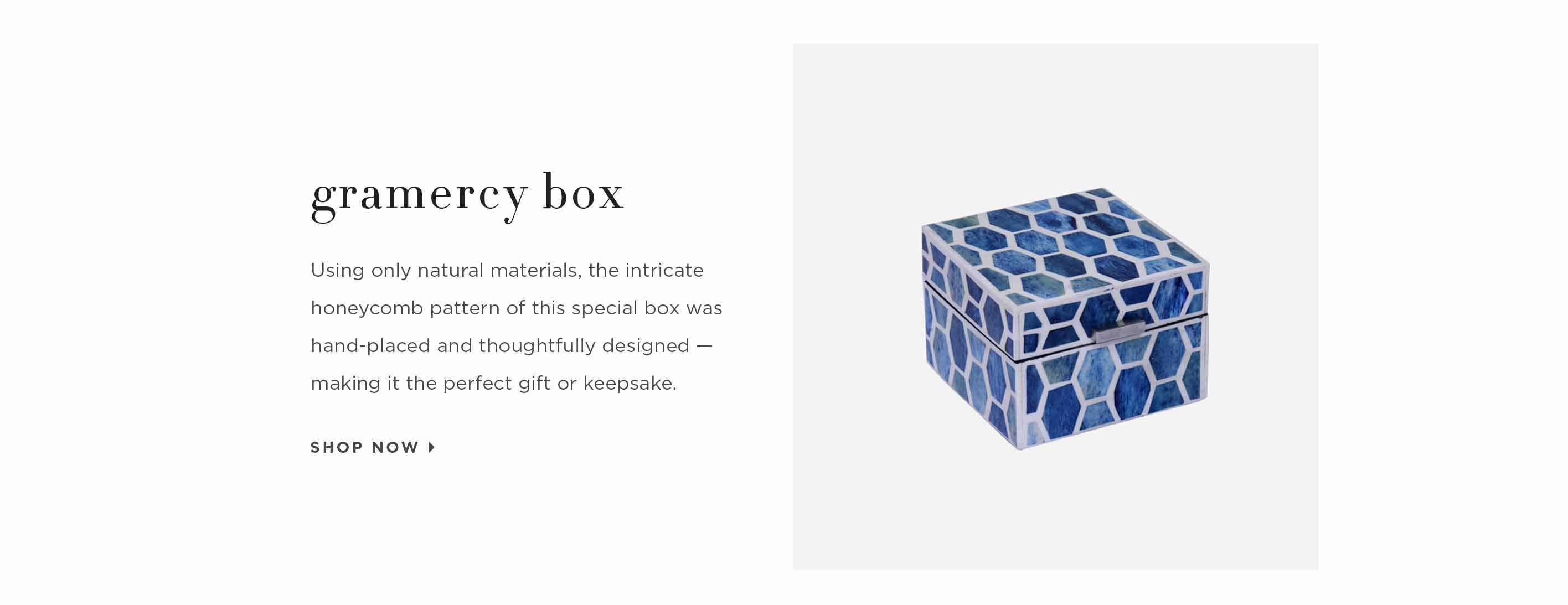 Gramercy Box - Using only natural materials, the intricate honeycomb pattern of this special box was hand-placed and thoughtfully designed — making it the perfect gift or keepsake. Shop now.