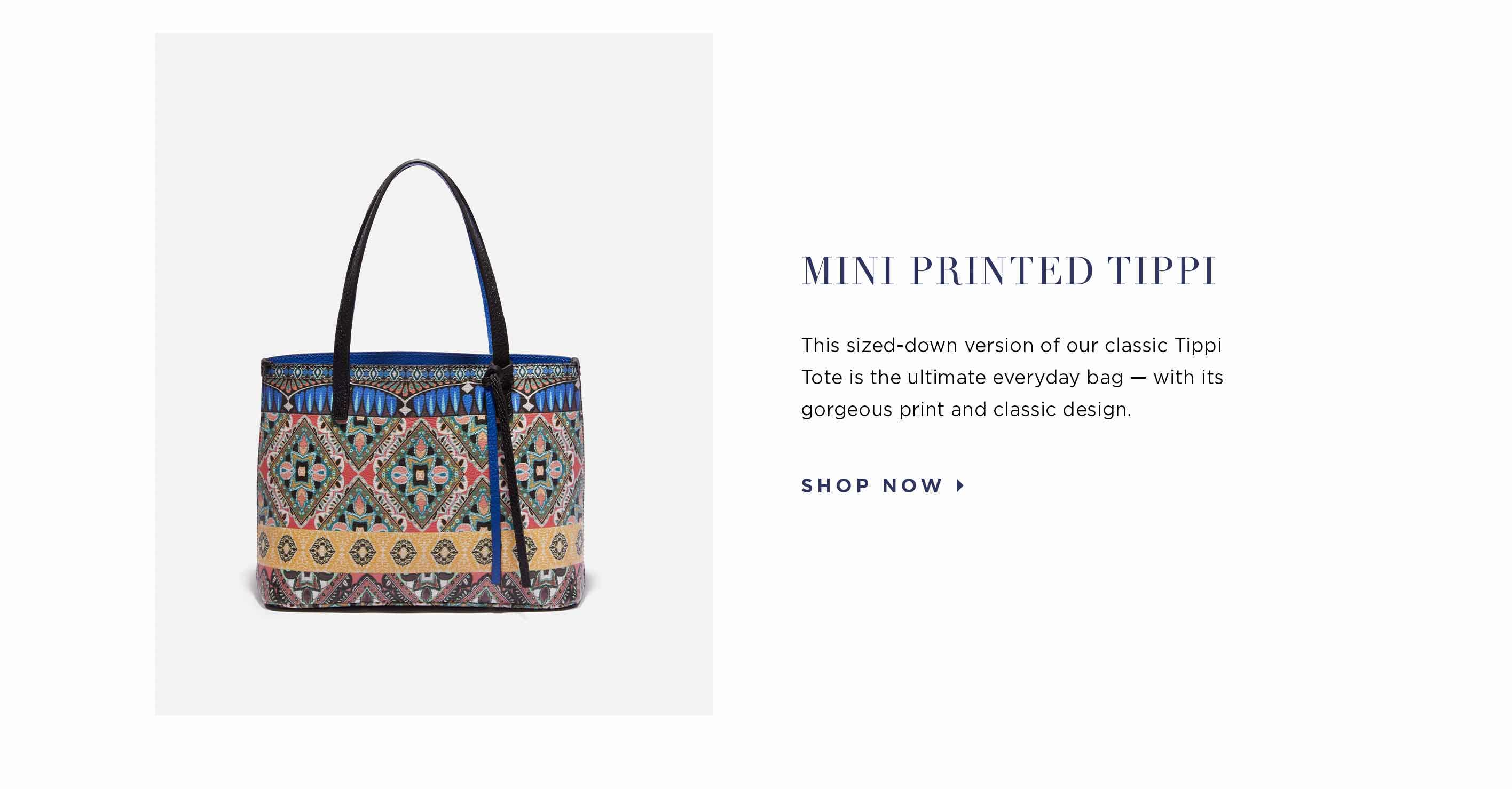Mini Printed Tippi - This sized-down version of our classic Tippi Tote is the ultimate everyday bag — with its gorgeous print and classic design. Shop now.