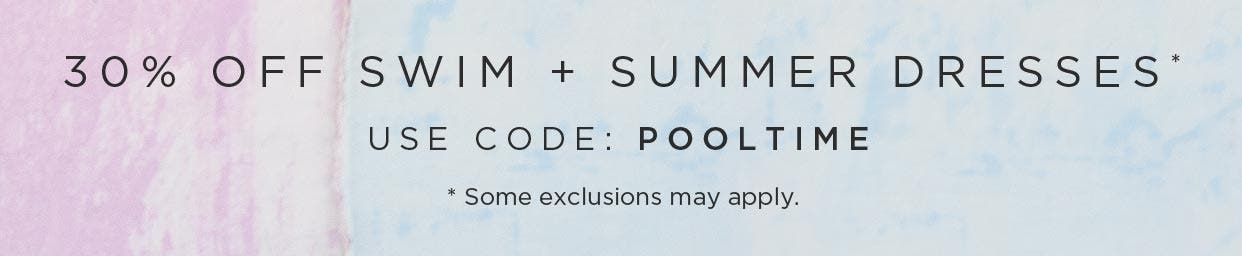 30% off Swim + Summer Dresses * - Use code: POOLTIME - * Some exclusions apply