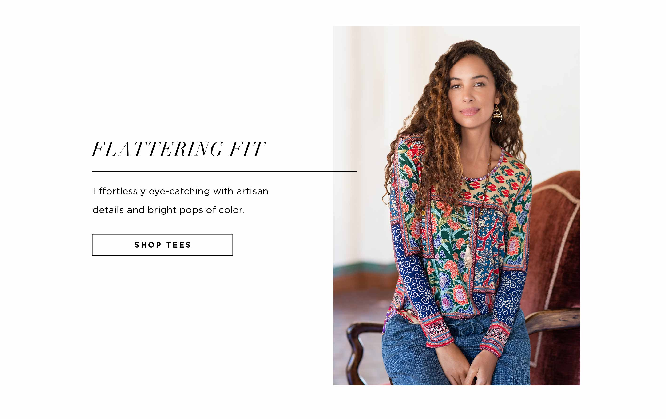 Flattering Fit - Effortlessly eye-catching with artisan details and bright pops of color - Shop Tees